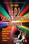 The DJ Sales and Marketing Handbook:...