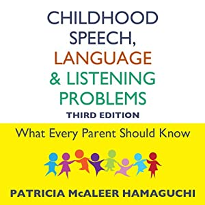 Childhood Speech, Language, and Listening Problems | [Patricia McAleer Hamaguchi]