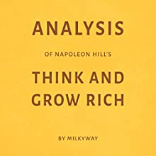 Analysis of Napoleon Hill's Think and Grow Rich Audiobook by  Milkyway Media Narrated by Sam Scholl