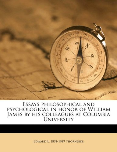 Essays philosophical and psychological in honor of William James by his colleagues at Columbia University