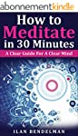 How to Meditate in 30 Minutes: A Clea...