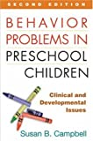 By Susan B. Campbell - Behavior Problems in Preschool Children: Clinical and Developmental Issues: 2nd (second) Edition