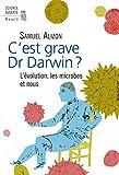 Cest grave, Dr Darwin?: Évolution, les microbes et nous (L)
