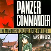 Panzer Commander: The Memoirs of Colonel Hans von Luck | [Hans von Luck, Stephen E. Ambrose (introduction)]