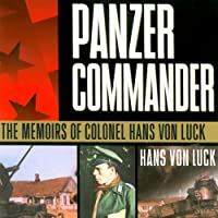 Panzer Commander: The Memoirs of Colonel Hans von Luck (       UNABRIDGED) by Hans von Luck, Stephen E. Ambrose (introduction) Narrated by Bronson Pinchot