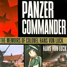 Panzer Commander: The Memoirs of Colonel Hans von Luck Audiobook by Hans von Luck, Stephen E. Ambrose (introduction) Narrated by Bronson Pinchot