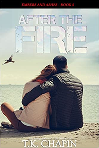 After the Fire: Inspirational Christian Fiction (Embers and Ashes Book 4)
