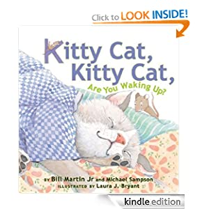 Kindle Book Bargains: Kitty Cat, Kitty Cat, Are You Waking Up?, by Bill Martin Jr. (Author), Laura J. Bryant (Author, Illustrator). Publisher: Amazon Children's Publishing (April 10, 2012)