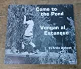 img - for Come to the pond =: Vengan al estanque book / textbook / text book