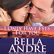 I Only Have Eyes for You: The Sullivans, Book 4 | Bella Andre