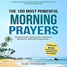 The 100 Most Powerful Morning Prayers Audiobook by Toby Peterson Narrated by John Gabriel