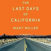 The Last Days of California: A Novel | [Mary Miller]