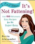 I Can't Believe It's Not Fattening!:...