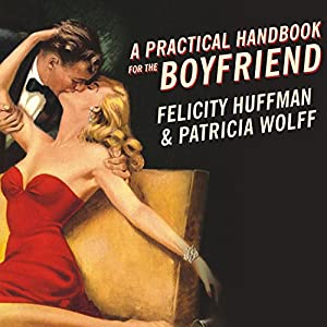 A Practical Handbook for the Boyfriend Audiobook