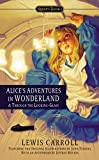 Alices Adventures in Wonderland and Through the Looking Glass: 100th Anniversary Edition