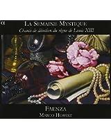La Semaine Mystique - Musiques de dévotion sous le règne de Louis XIII