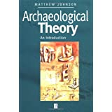 Archaeological Theory: An Introductionby Matthew Johnson