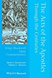 img - for Acts of the Apostles Through the Centuries (Wiley Blackwell Bible Commentaries) book / textbook / text book