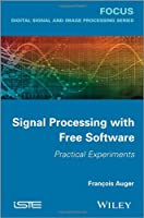 Signal Processing with Free Software: Practical Experiments