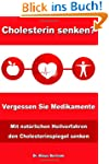 Cholesterin senken? Vergessen Sie Med...
