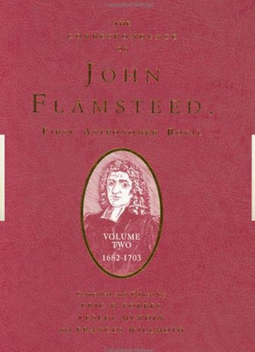 The Correspondence of John Flamsteed, The First Astronomer Royal  - 3 Volume Set: The Correspondence of John Flamsteed,