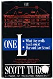 One L: What They Really Teach You at Harvard Law School (0340431008) by Scott Turow