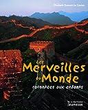echange, troc Elisabeth Dumont-Le Cornec - Les Merveilles du Monde : Racontées aux enfants