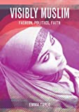 Visibly Muslim: Bodies of Faith