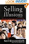 Selling Illusions: Revised Edition