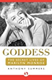 Goddess: The Secret Lives of Marilyn Monroe (148043518X) by Summers, Anthony