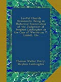 img - for Lawful Church Ornaments: Being an Historical Examination of the Judgment of Stephen Lushington in the Case of Westerton V. Liddell, Etc book / textbook / text book