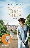 Image de Die Töchter der Tuchvilla: Roman (Die Tuchvilla-Saga 2)