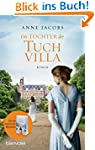 Die Töchter der Tuchvilla: Roman (Die...
