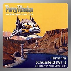 Terra im Schussfeld - Teil 1 (Perry Rhodan Silber Edition 123) Hörbuch