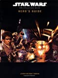 Hero's Guide (Star Wars Roleplaying Game) (0786928832) by J. D. Wiker