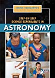 img - for Step-by-Step Science Experiments in Astronomy (Janice Vancleave's First-Place Science Fair Projects) book / textbook / text book