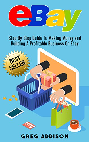 eBay: Step-By-Step Guide To Making Money and Building a Profitable Business on Ebay (Ebay, Private Label) (Ebay Selling Guide compare prices)