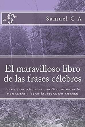Amazon.com: El maravilloso libro de las frases célebres: Frases para
