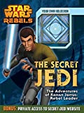 img - for Star Wars Rebels: The Secret Jedi: The Adventures of Kanan Jarrus: Rebel Leader book / textbook / text book