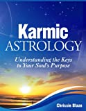 img - for Karmic Astrology: Understanding the Keys to Your Soul's Purpose book / textbook / text book