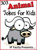 303 Animal Jokes for Kids: A Joke Book 3-Pack (Farmyard Animals, Wild Animals and Creepy Crawly Childrens Joke Books) (Joke Books for Kids 18)
