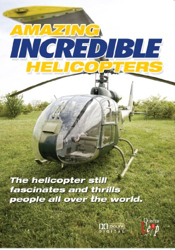Amazing, Incredible Helicopters [DVD]