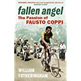 Fallen Angel: The Passion of Fausto Coppi (Yellow Jersey Cycling Classics)by William Fotheringham