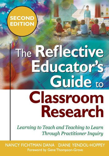 The Reflective Educator's Guide to Classroom Research:...