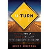U-Turn: What If You Woke Up One Morning and Realized You Were Living the Wrong Life