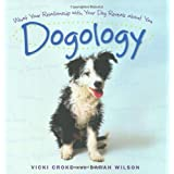 Dogology: What Your Relationship with Your Dog Reveals about You ~ Sarah Wilson
