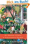 Paradise Under Glass: An Amateur Crea...