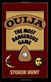 OUIJA THE MOST DANGEROUS GAME