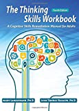 img - for The Thinking Skills Workbook: A Cognitive Skills Remediation Manual for Adults book / textbook / text book