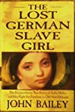 The Lost German Slave Girl